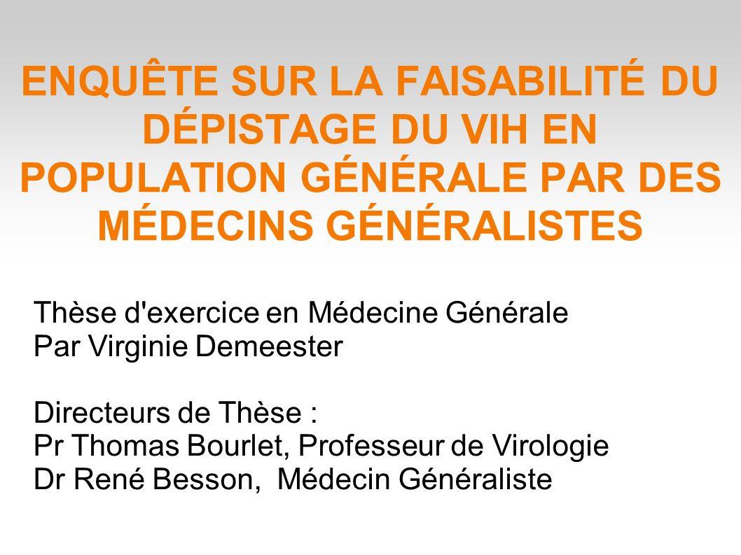 ENQUÊTE SUR LA FAISABILITÉ DU DÉPISTAGE DU VIH EN POPULATION GÉNÉRALE PAR DES MÉDECINS GÉNÉRALISTES