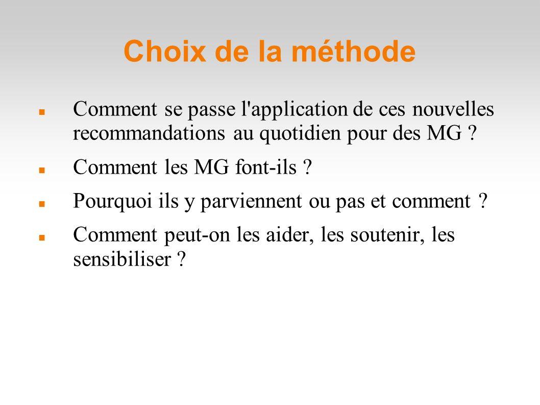 Choix de la méthode Comment se passe l application de ces nouvelles recommandations au quotidien pour des MG