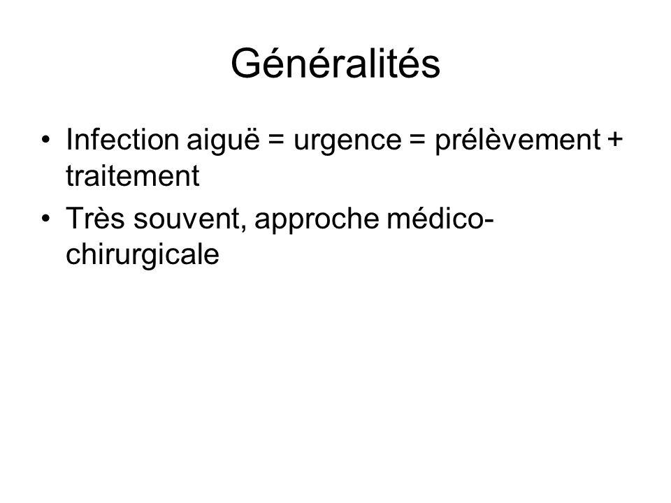 Généralités Infection aiguë = urgence = prélèvement + traitement