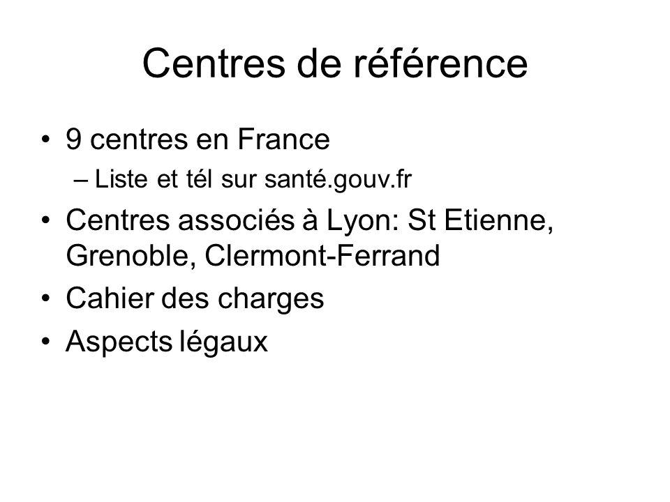 Centres de référence 9 centres en France