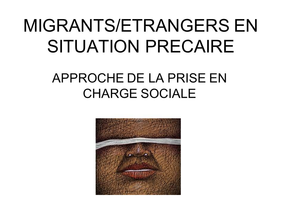 MIGRANTS/ETRANGERS EN SITUATION PRECAIRE
