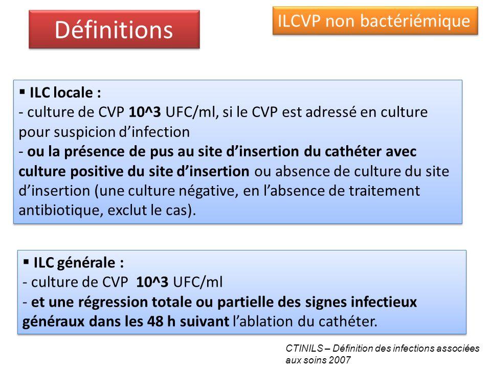 Définitions ILCVP non bactériémique ILC locale :
