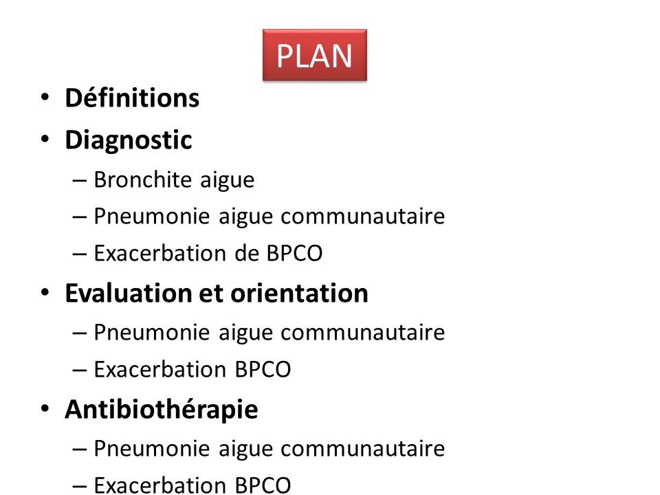 PLAN Définitions Diagnostic Evaluation et orientation Antibiothérapie