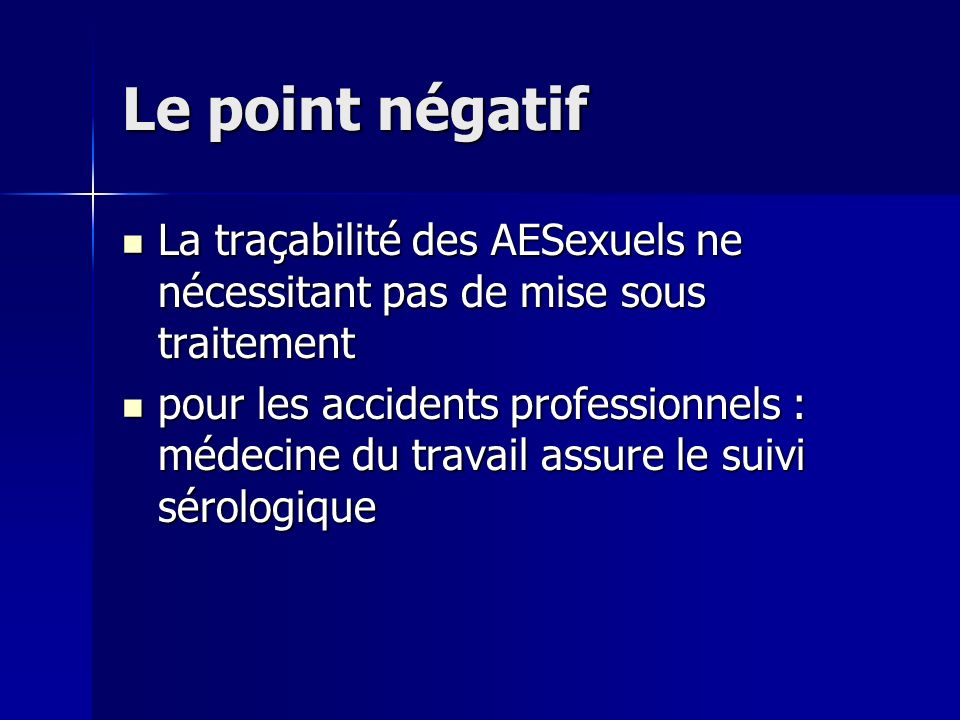 Le point négatif La traçabilité des AESexuels ne nécessitant pas de mise sous traitement.