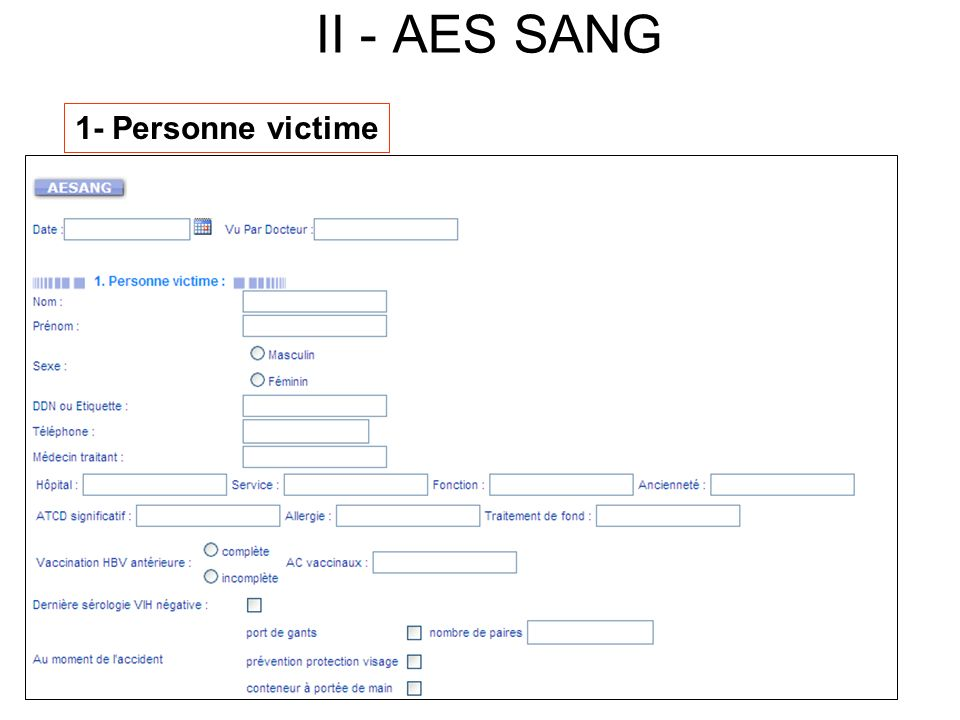 II - AES SANG 1- Personne victime