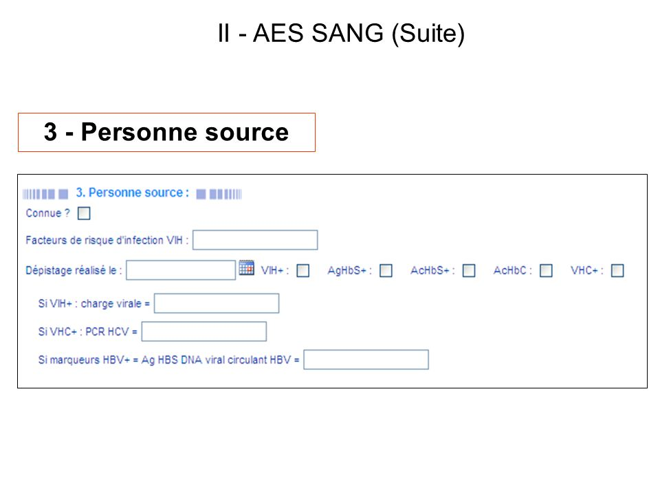 II - AES SANG (Suite) 3 - Personne source