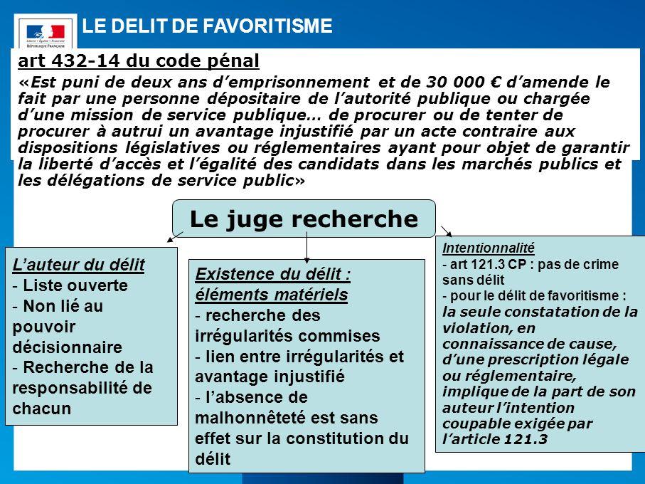 Le juge recherche LE DELIT DE FAVORITISME art 432-14 du code pénal