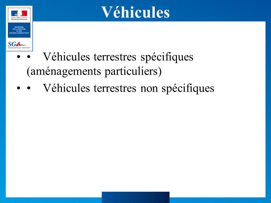 Véhicules • Véhicules terrestres spécifiques (aménagements particuliers) • Véhicules terrestres non spécifiques.
