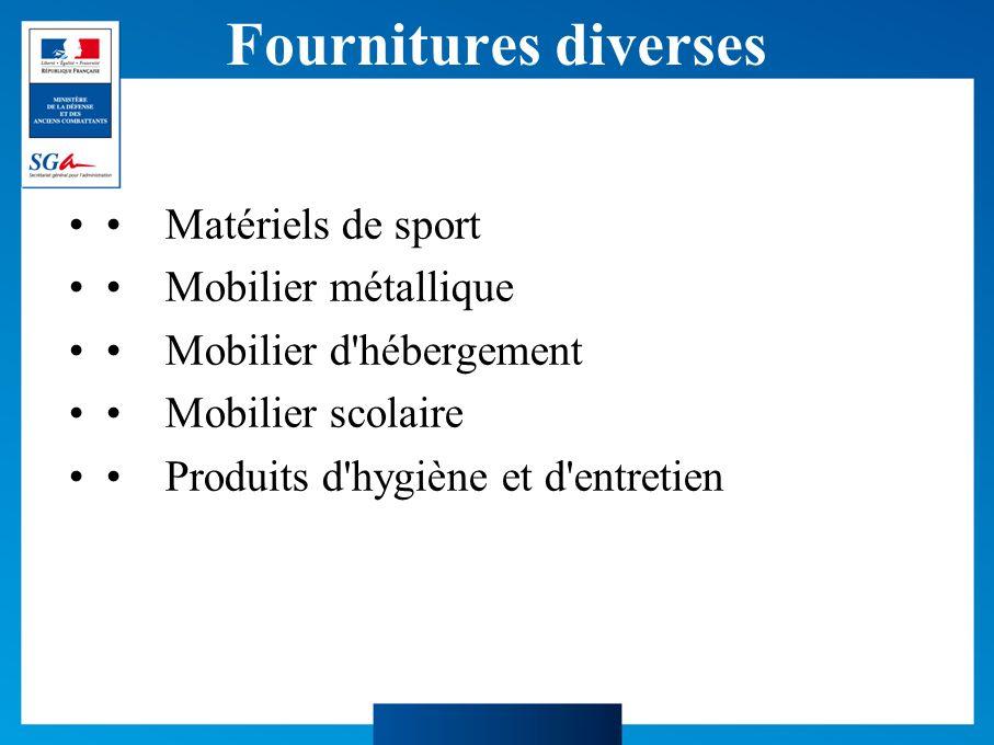 Fournitures diverses • Matériels de sport • Mobilier métallique