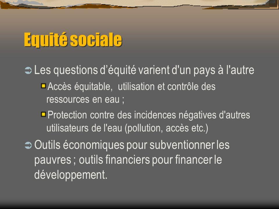 Equité sociale Les questions d'équité varient d un pays à l autre