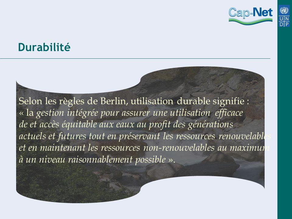 Durabilité Selon les règles de Berlin, utilisation durable signifie :