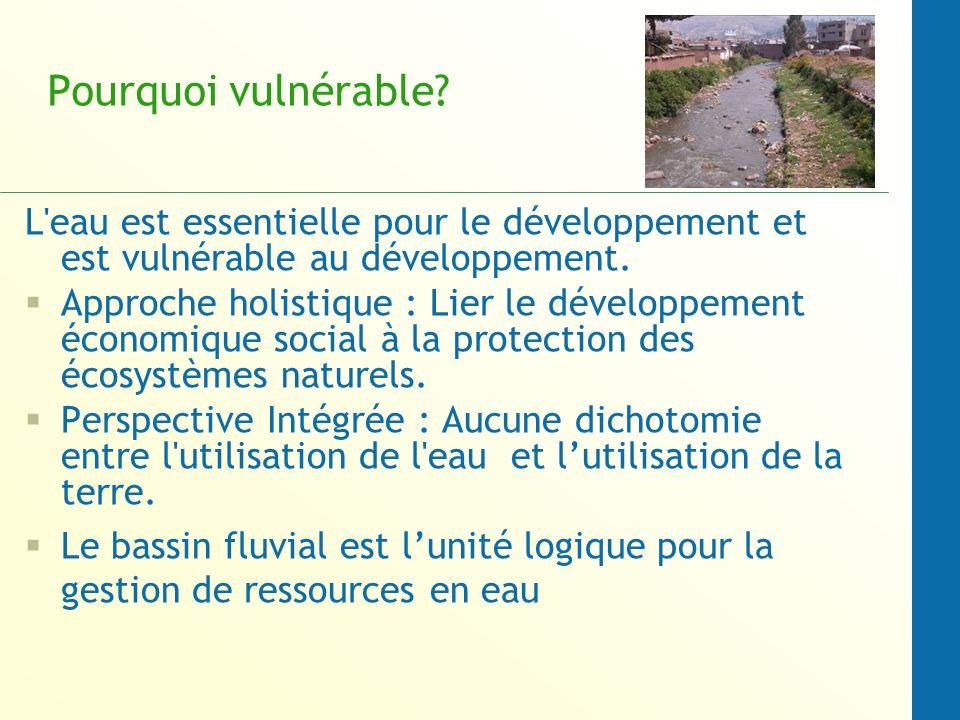 Pourquoi vulnérable L eau est essentielle pour le développement et est vulnérable au développement.