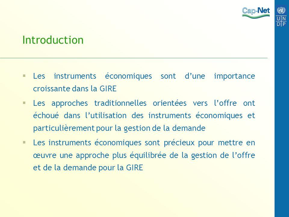 Introduction Les instruments économiques sont d'une importance croissante dans la GIRE.