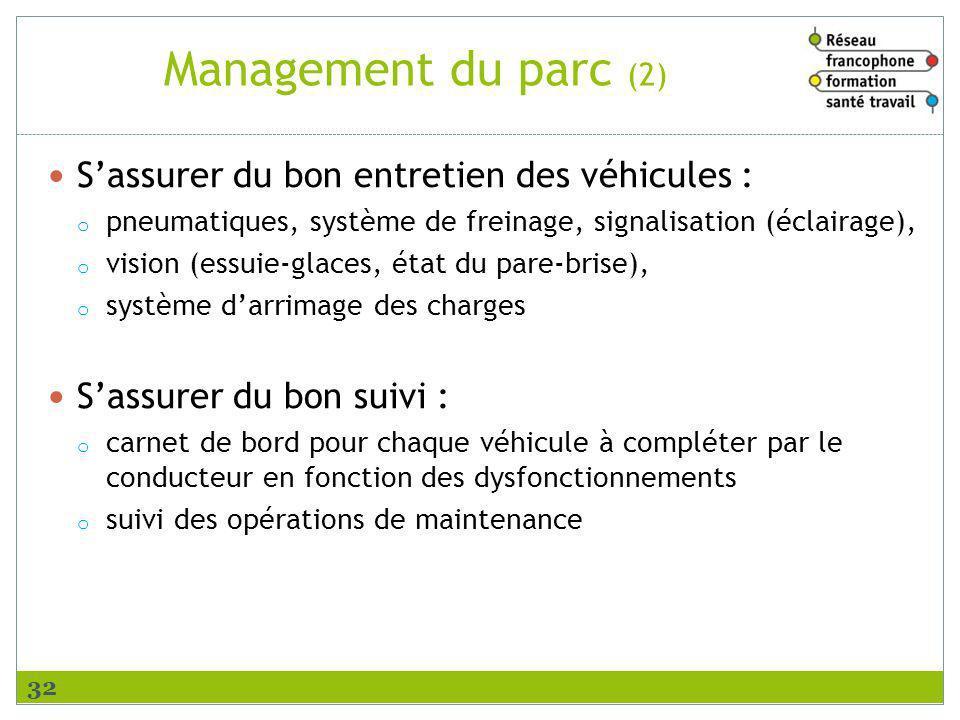 Management du parc (2) S'assurer du bon entretien des véhicules :