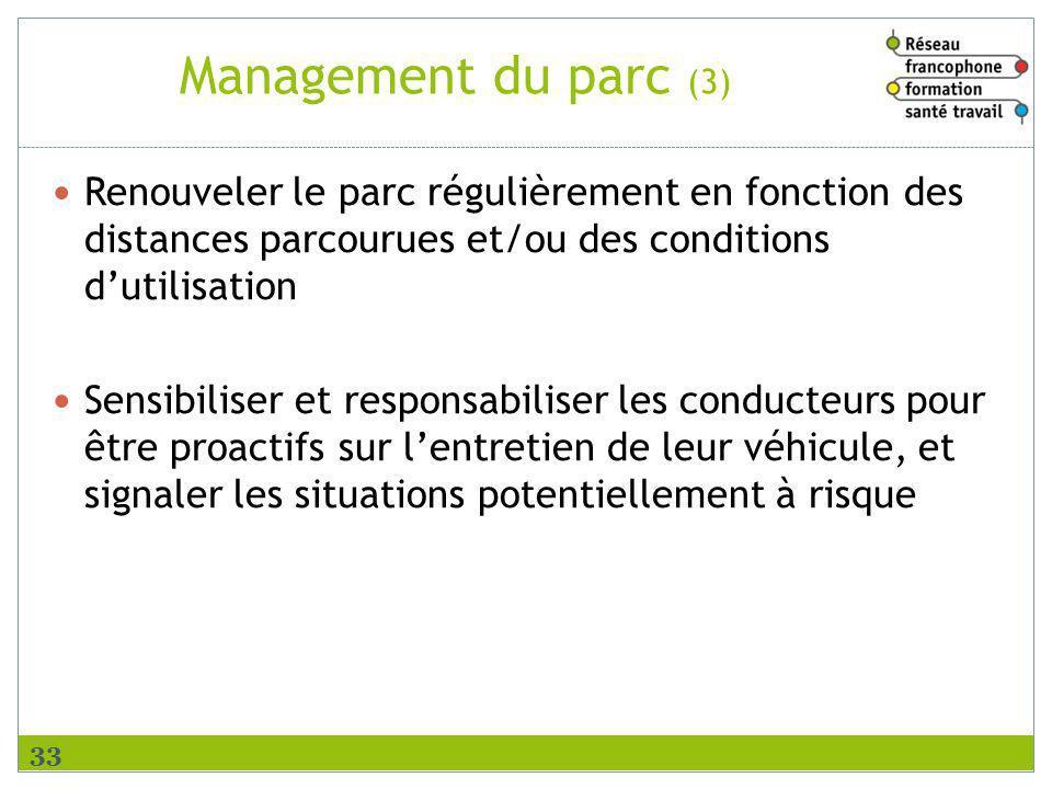 Management du parc (3) Renouveler le parc régulièrement en fonction des distances parcourues et/ou des conditions d'utilisation.