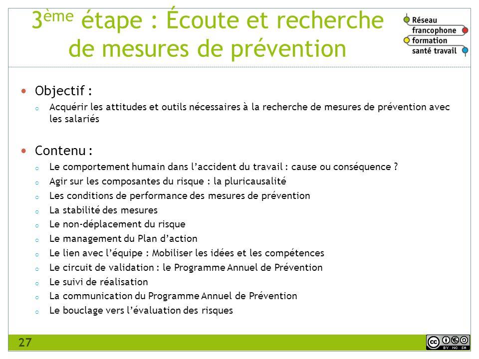 3ème étape : Écoute et recherche de mesures de prévention
