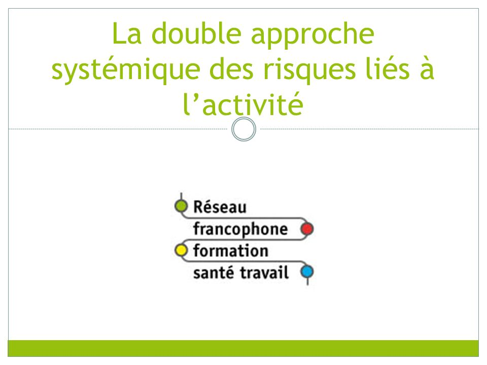 La double approche systémique des risques liés à l'activité