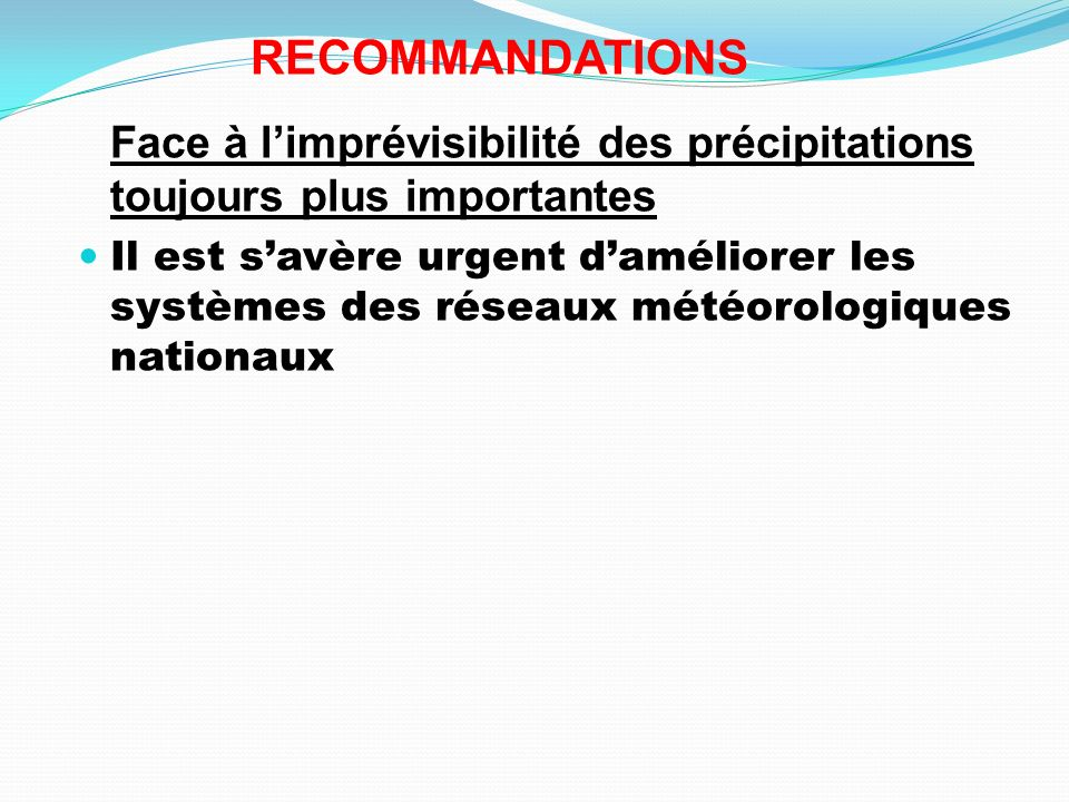 RECOMMANDATIONS Face à l'imprévisibilité des précipitations toujours plus importantes.