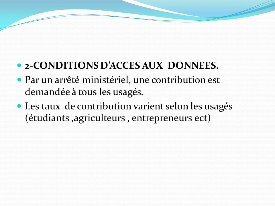 2-CONDITIONS D'ACCES AUX DONNEES.