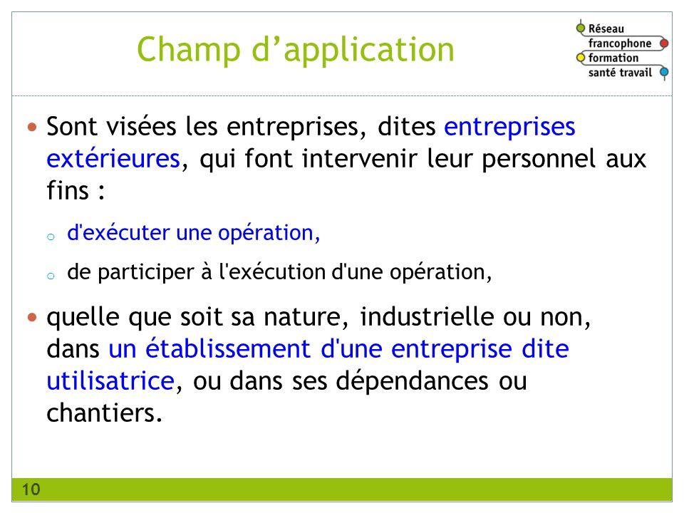 RFFST Avril 2010. Champ d'application. Sont visées les entreprises, dites entreprises extérieures, qui font intervenir leur personnel aux fins :