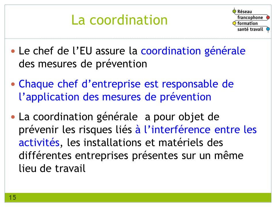 RFFST Avril 2010. La coordination. Le chef de l'EU assure la coordination générale des mesures de prévention.