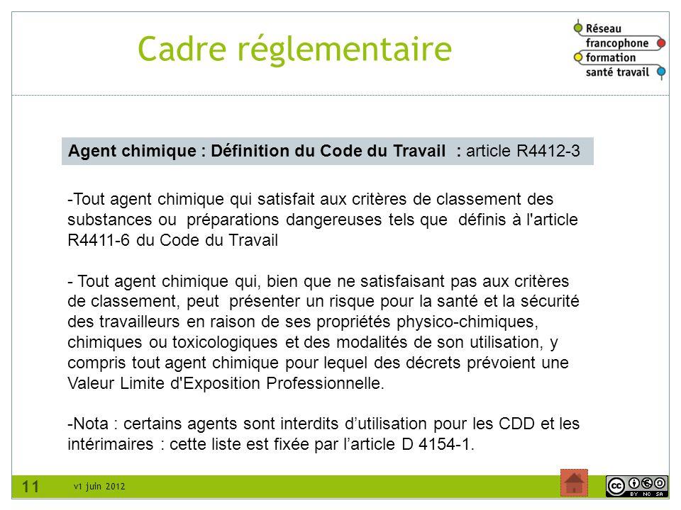 Cadre réglementaire Agent chimique : Définition du Code du Travail : article R4412-3.