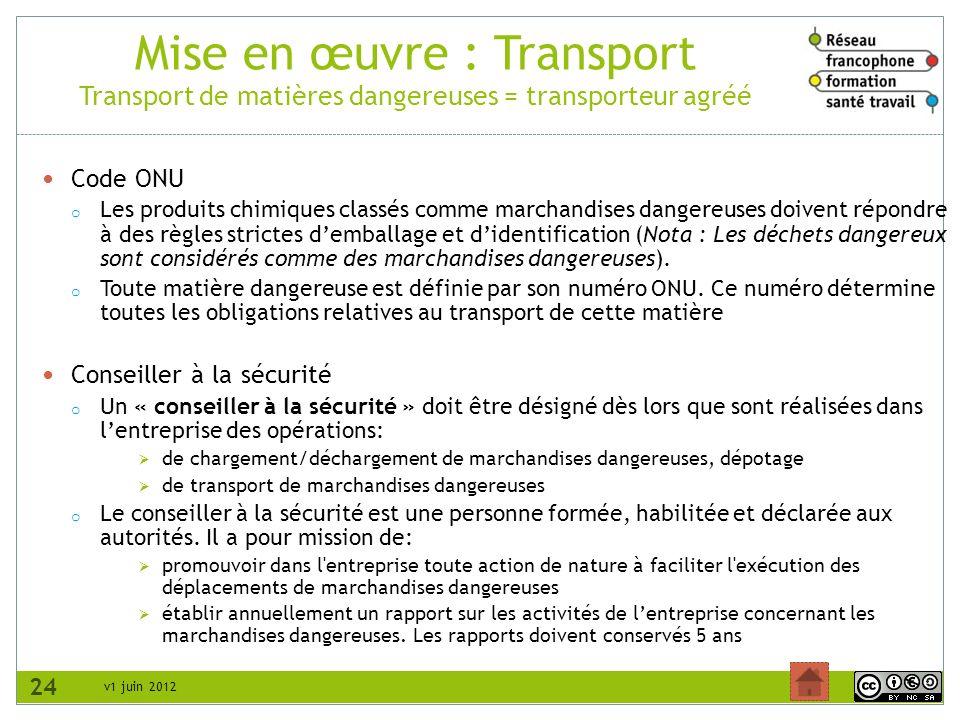 Mise en œuvre : Transport Transport de matières dangereuses = transporteur agréé