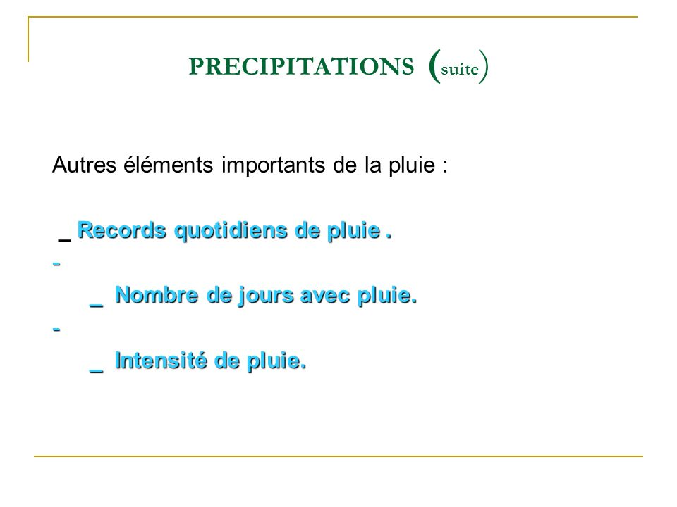 PRECIPITATIONS (suite)