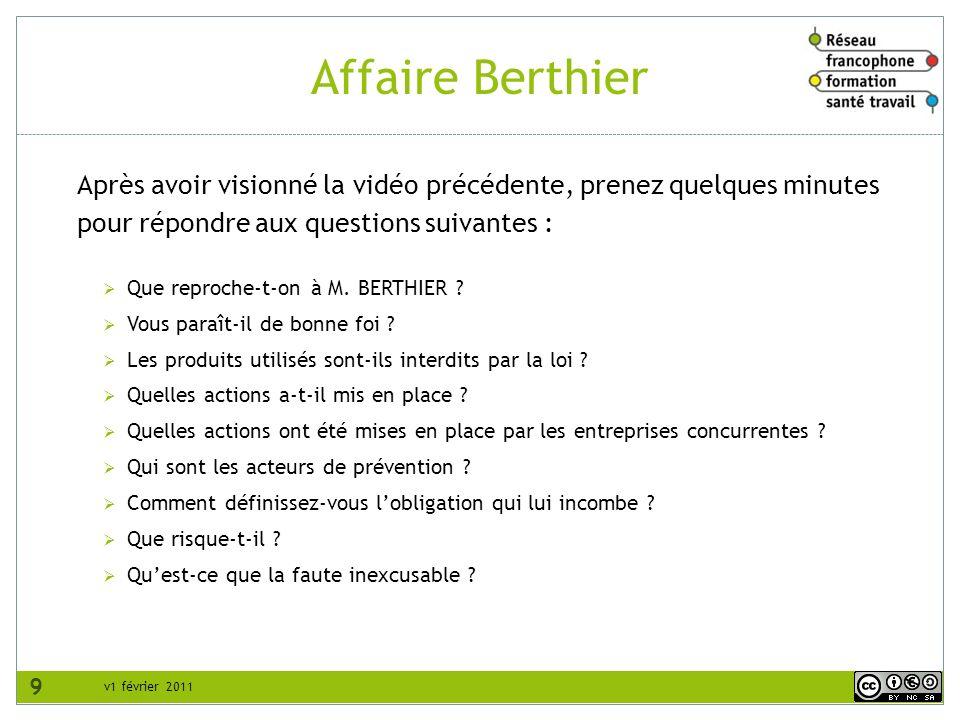 Affaire Berthier Après avoir visionné la vidéo précédente, prenez quelques minutes pour répondre aux questions suivantes :