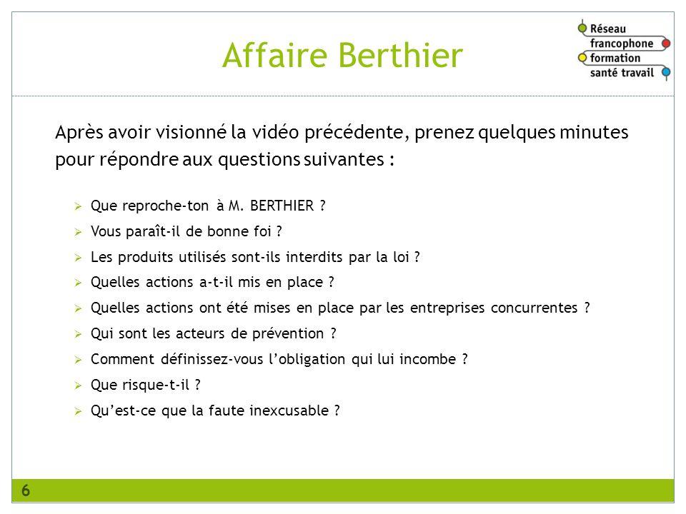 Affaire BerthierAprès avoir visionné la vidéo précédente, prenez quelques minutes pour répondre aux questions suivantes :