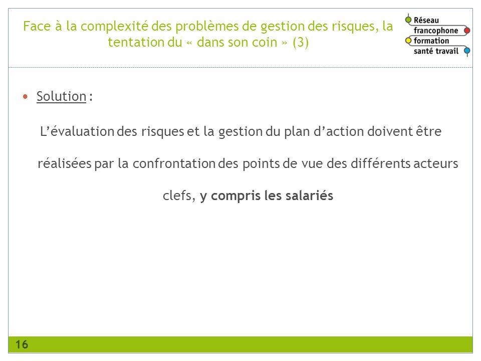 Face à la complexité des problèmes de gestion des risques, la tentation du « dans son coin » (3)