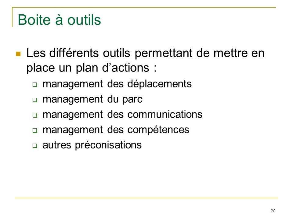 Boite à outilsLes différents outils permettant de mettre en place un plan d'actions : management des déplacements.