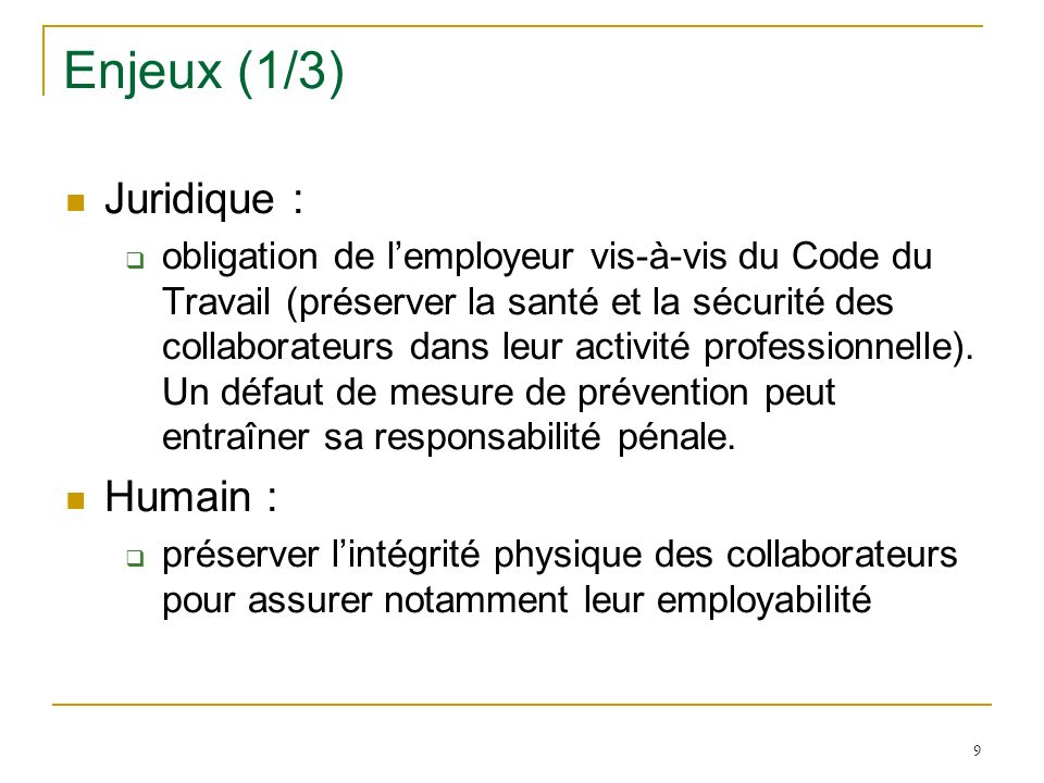 Enjeux (1/3) Juridique : Humain :