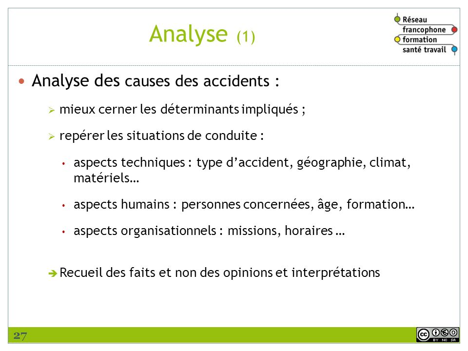 Analyse (1) Analyse des causes des accidents :