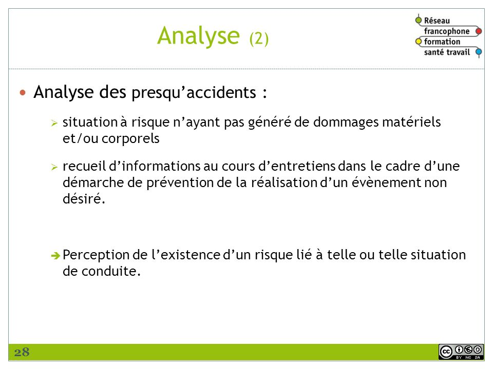 Analyse (2) Analyse des presqu'accidents :