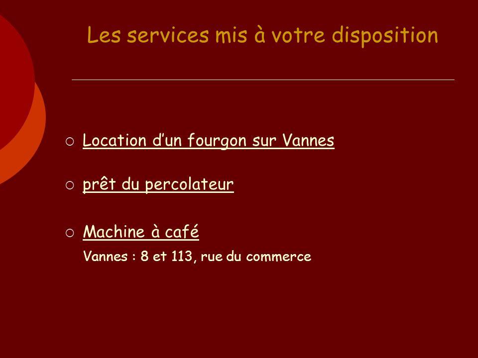 Les services mis à votre disposition