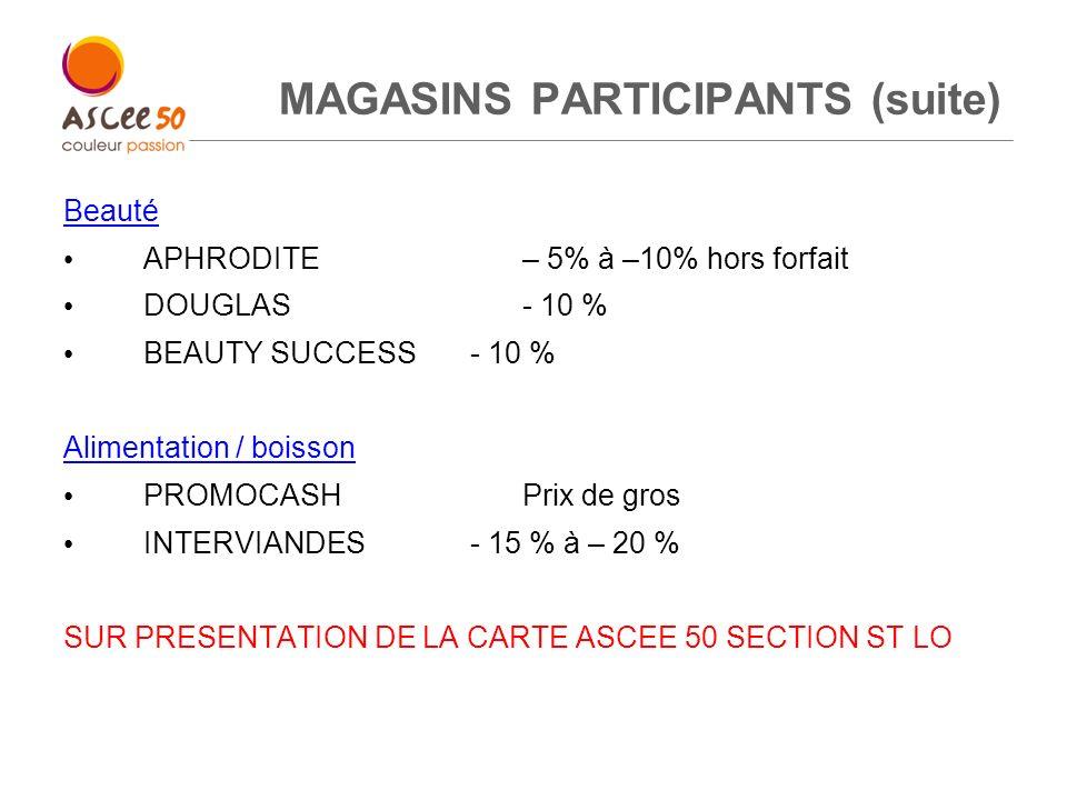 MAGASINS PARTICIPANTS (suite)