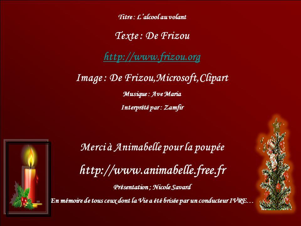 http://www.animabelle.free.fr Texte : De Frizou http://www.frizou.org