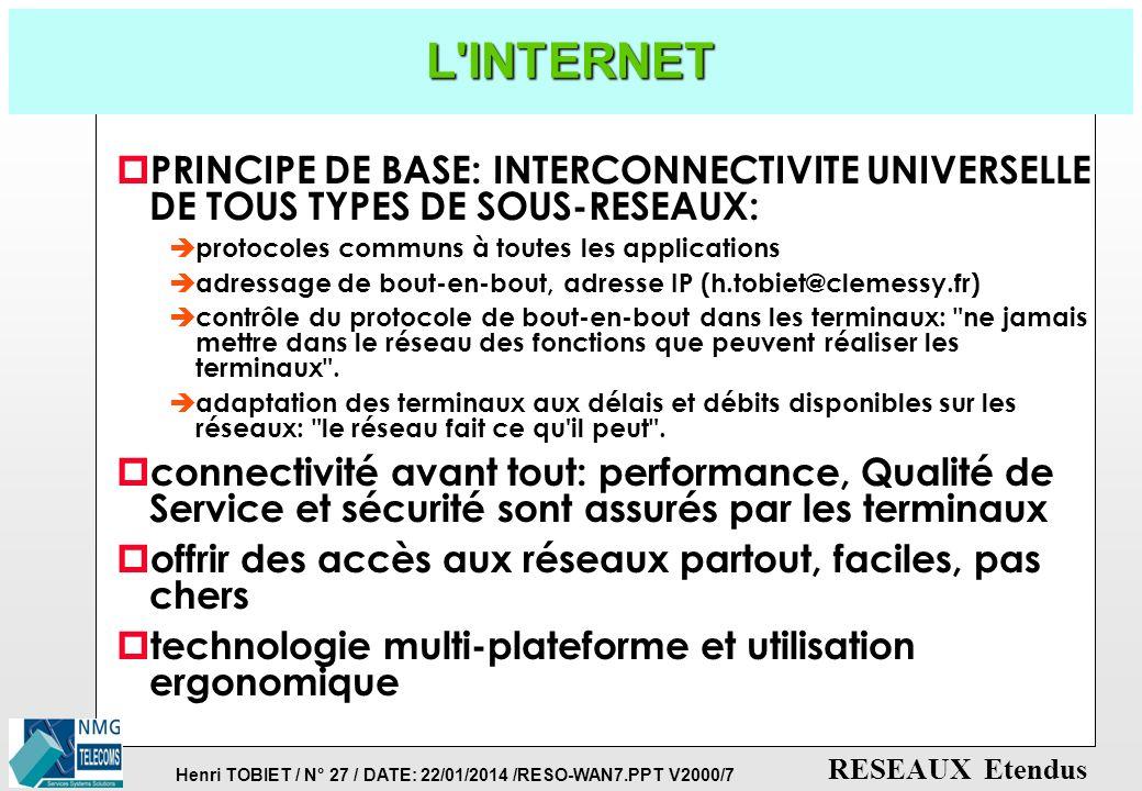 L INTERNET PRINCIPE DE BASE: INTERCONNECTIVITE UNIVERSELLE DE TOUS TYPES DE SOUS-RESEAUX: protocoles communs à toutes les applications.