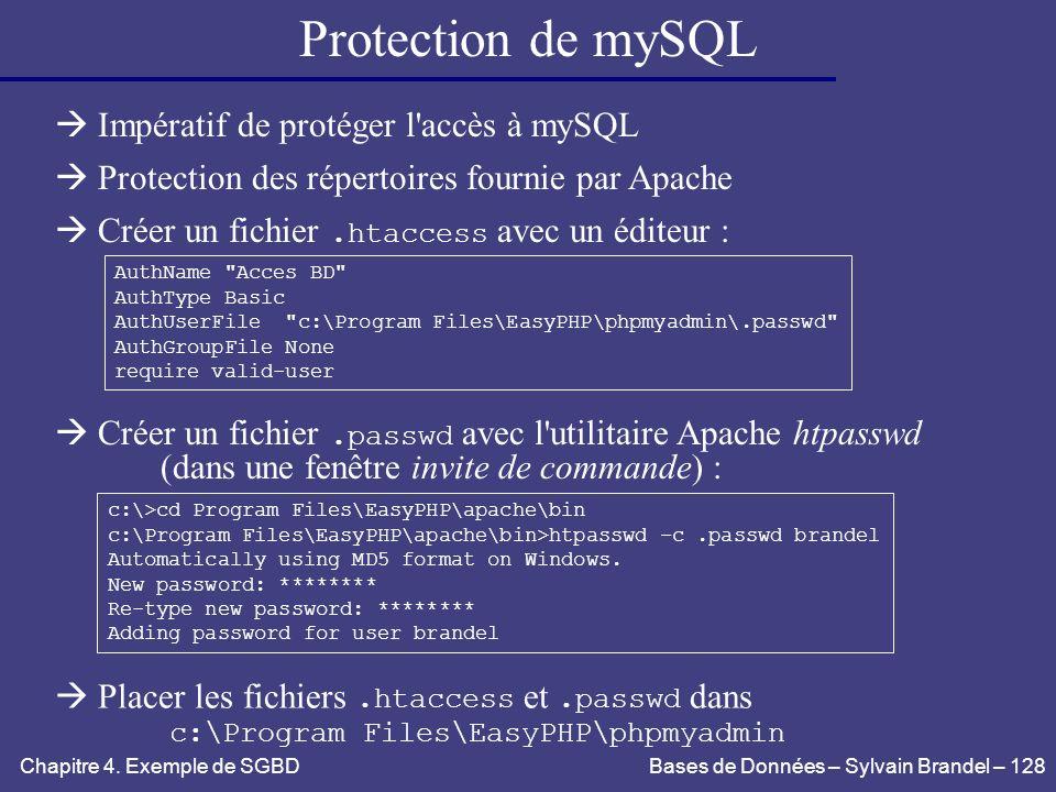 Protection de mySQL  Impératif de protéger l accès à mySQL