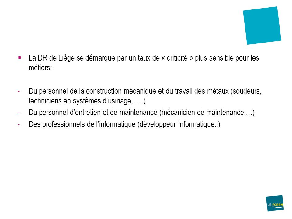 La DR de Liège se démarque par un taux de « criticité » plus sensible pour les métiers: