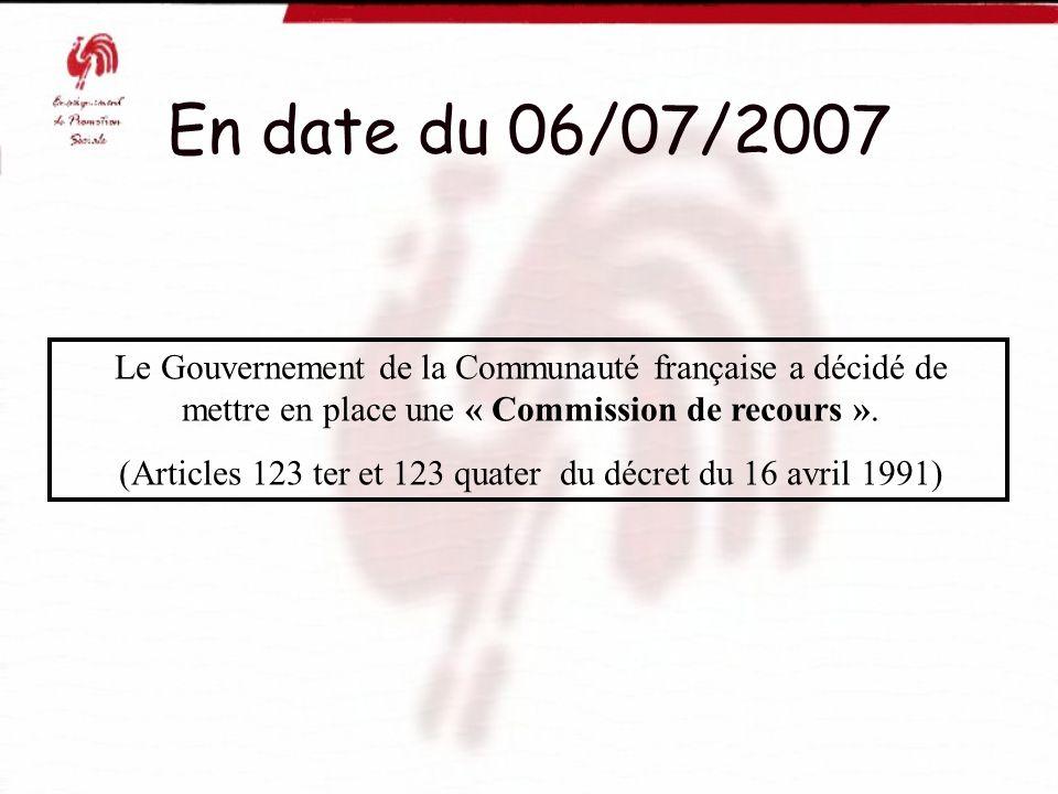 (Articles 123 ter et 123 quater du décret du 16 avril 1991)
