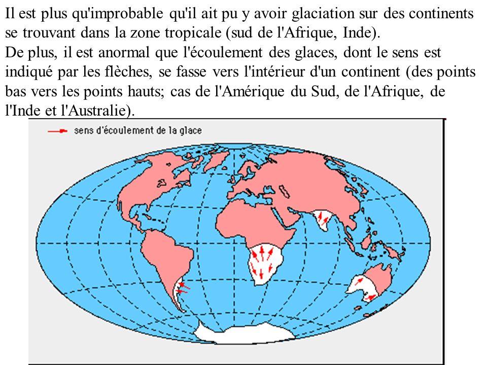 Il est plus qu improbable qu il ait pu y avoir glaciation sur des continents se trouvant dans la zone tropicale (sud de l Afrique, Inde).