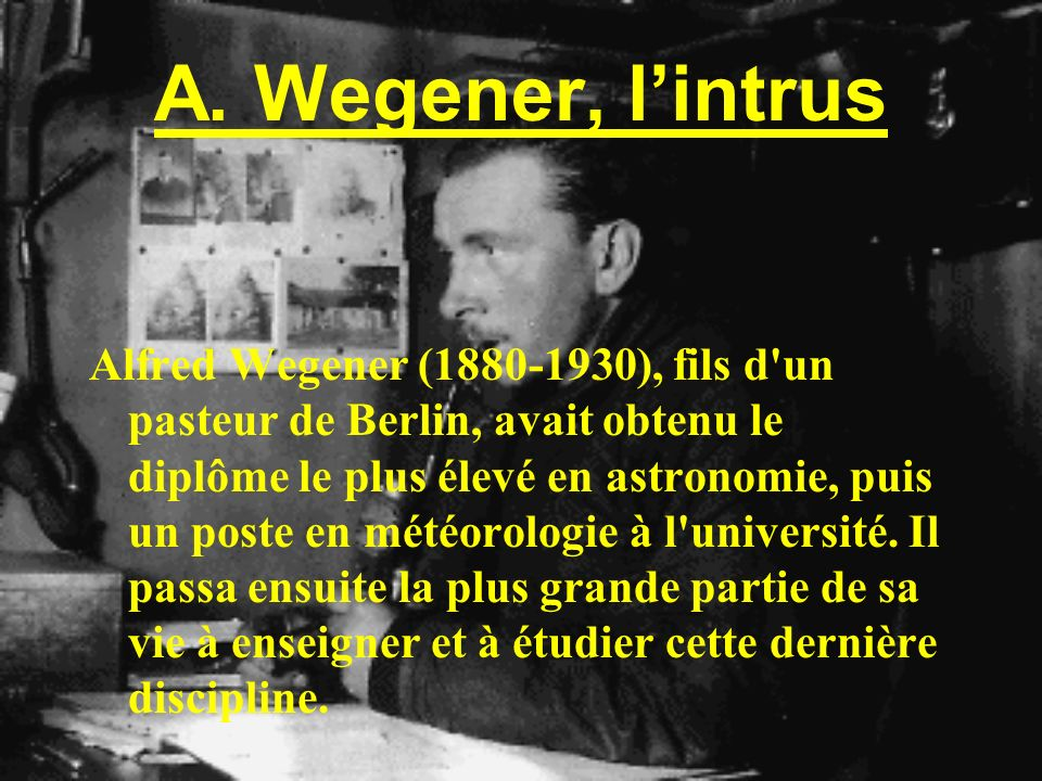 A. Wegener, l'intrus