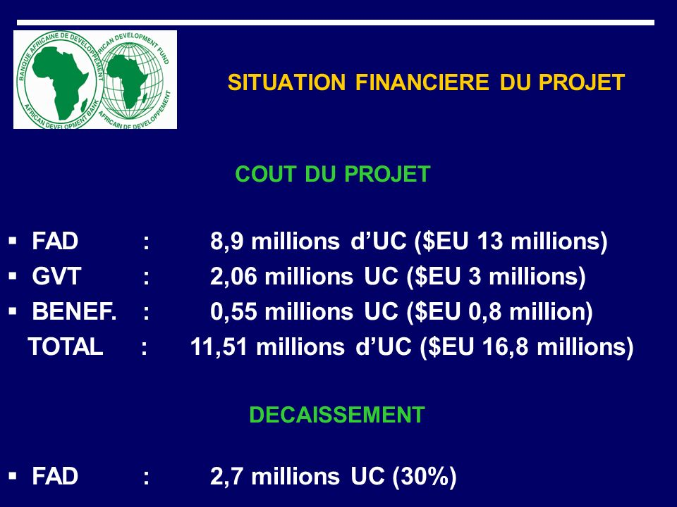 SITUATION FINANCIERE DU PROJET