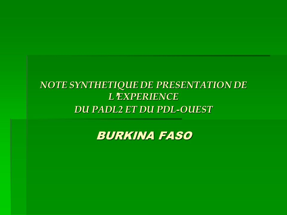 NOTE SYNTHETIQUE DE PRESENTATION DE L'EXPERIENCE DU PADL2 ET DU PDL-OUEST BURKINA FASO