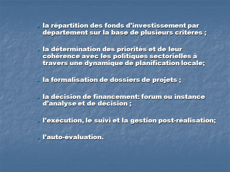 la répartition des fonds d'investissement par département sur la base de plusieurs critères ;