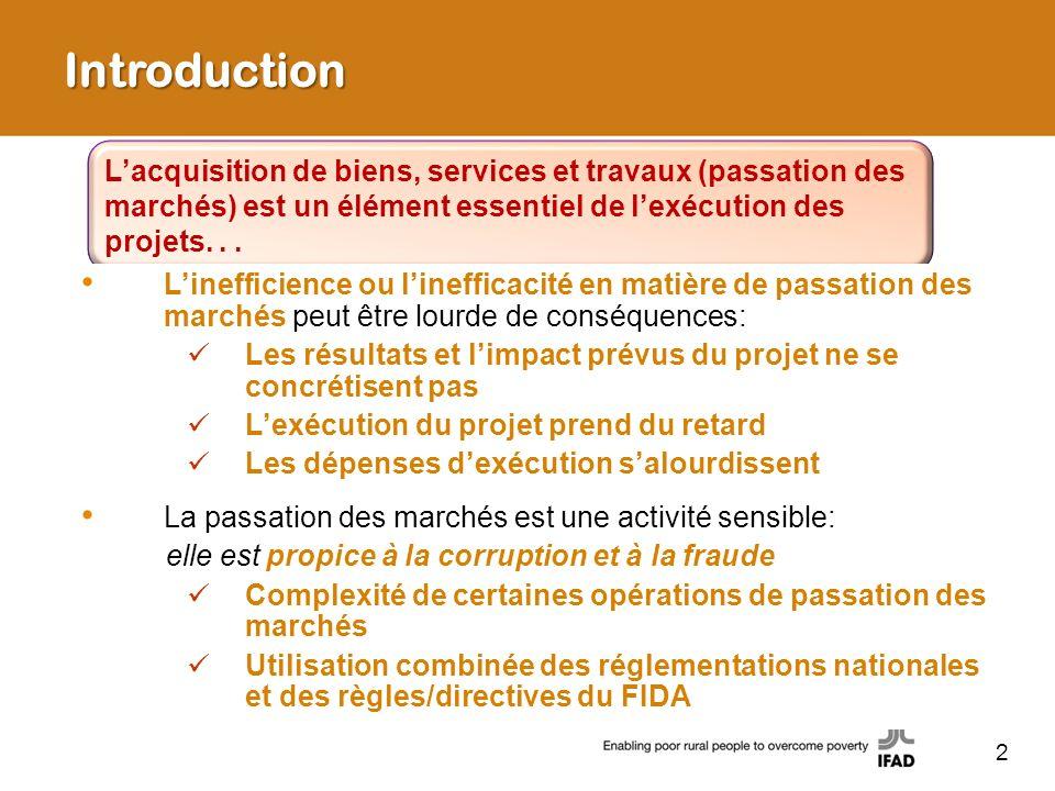 Introduction L'acquisition de biens, services et travaux (passation des marchés) est un élément essentiel de l'exécution des projets. . .