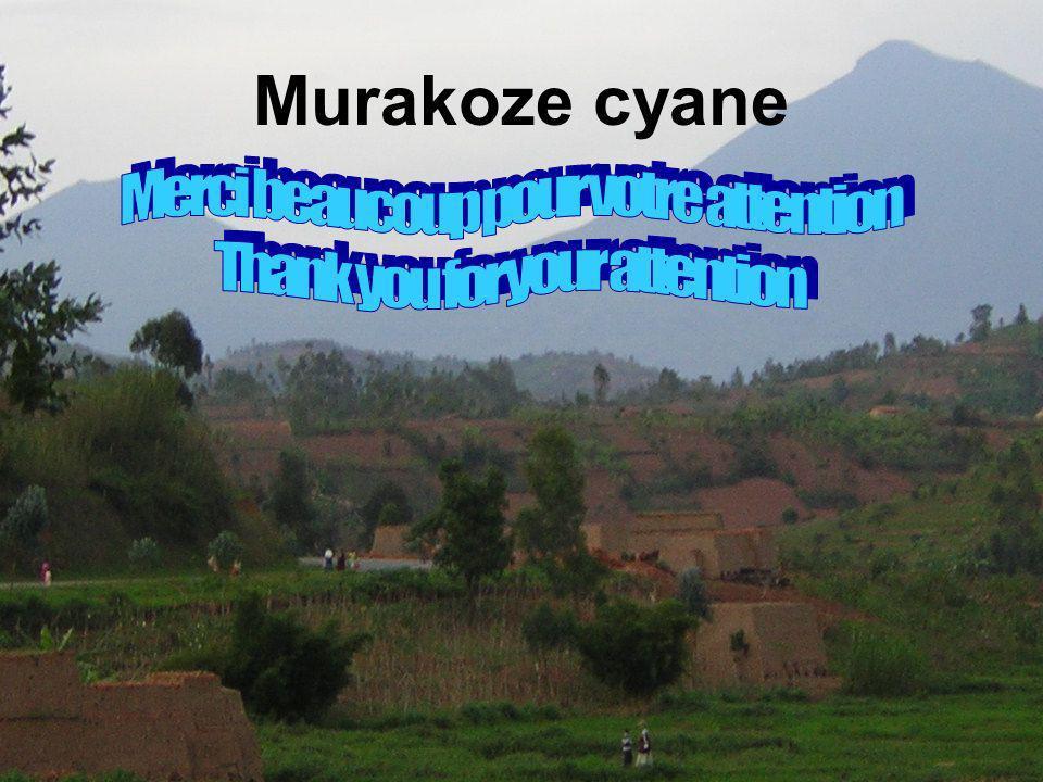 Murakoze cyane Merci beaucoup pour votre attention