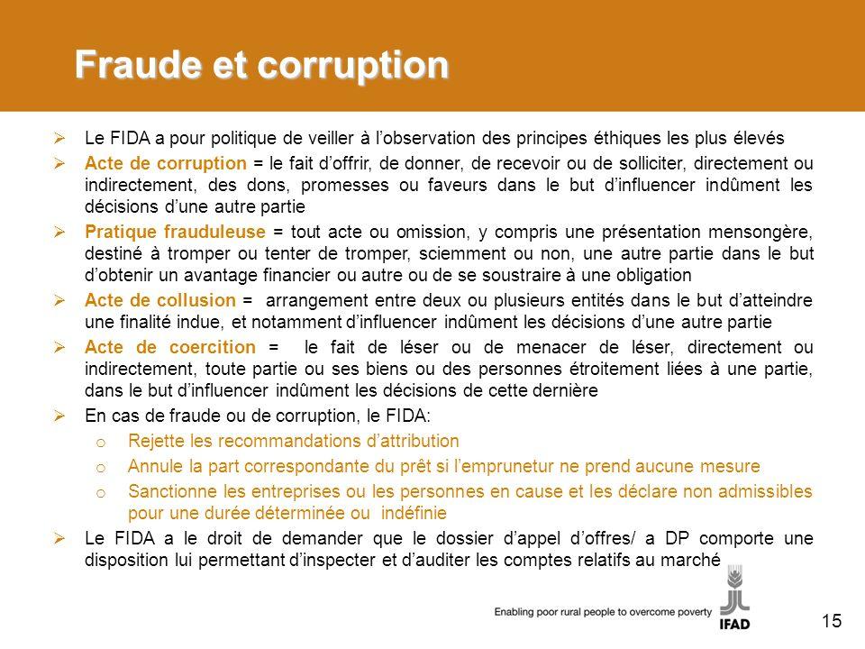 Fraude et corruption Le FIDA a pour politique de veiller à l'observation des principes éthiques les plus élevés.